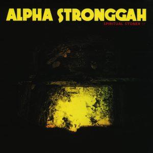 """Alpha Stronggah """"Spiritual Stoner"""" (dps08)"""