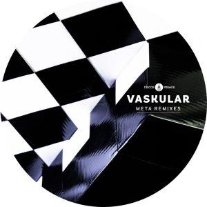 "Vaskular ""Meta Remixes"" (dps26)"
