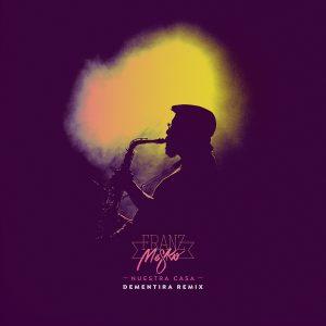 Franz Mesko – Nuestra Casa (Dementira Remix)