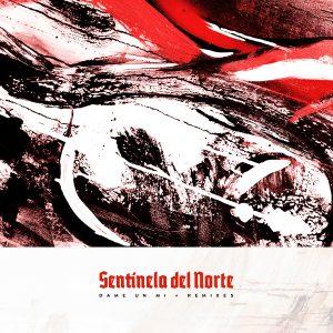 Sentinela del Norte «Dame un Mi + Remixes» (dps38)