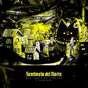 Sentinela del Norte «Una Serie de Viñetas + Remixes» (dps40)